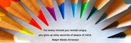 For every minute you remain angry,  you give up sixty seconds of peace of mind.  Ralph Waldo Emerson