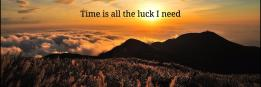Time is all the luck I need
