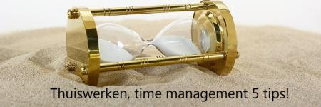 Thuiswerken, time management 5 tips