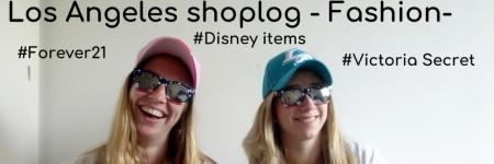 Los Angeles shoplog - Fashion- Forever21, Victoria Secret en meer!