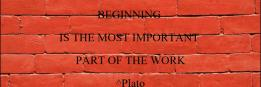 BEGINNING IS THE MOST IMPORTANT PART OF THE WORK ^Plato