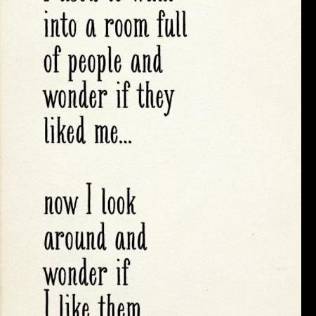 I used to walk into a room