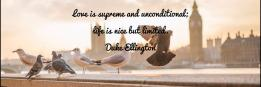 Love is supreme and unconditional;