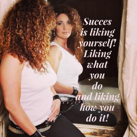 Succes is liking yourself!