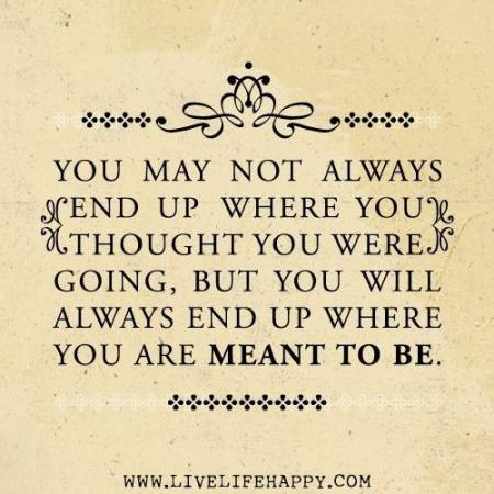 you may not always end up........