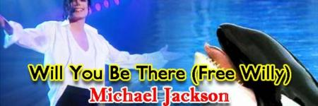 Will You Be There (Free Willy) / Michael Jackson