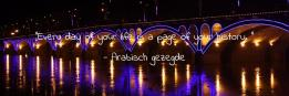 Every day of your life is a page of your history.  - Arabisch gezegde