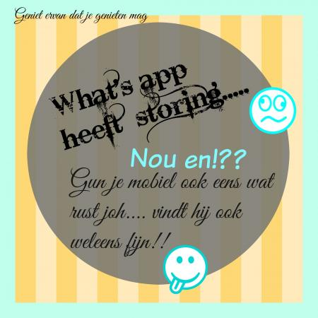 What's app heeft storing, nou en!??