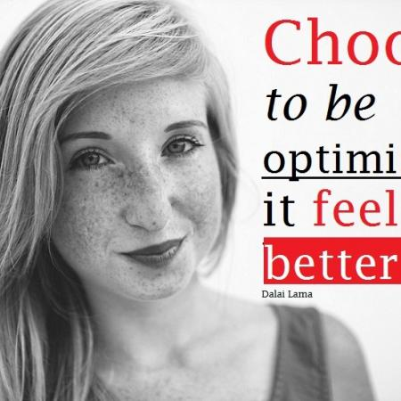 quote:  choose to be optimistic