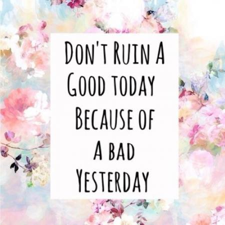 Quote: don't ruin a good day