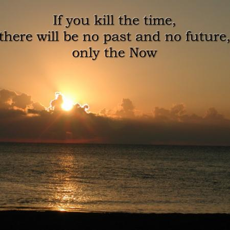 Kill the time
