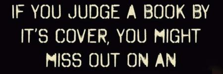 Don't judge a book by it's cover....
