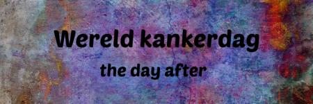 Wereld kankerdag, the day after...