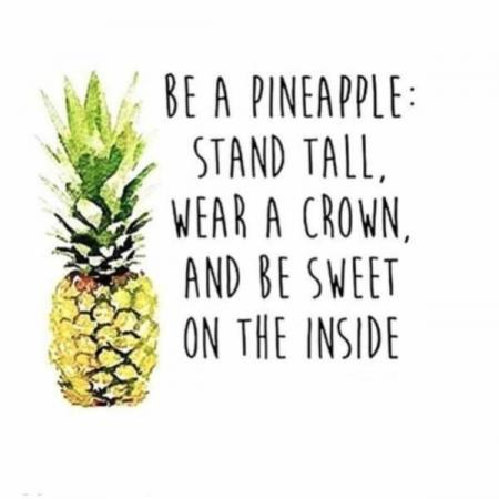 Be a pineapple!