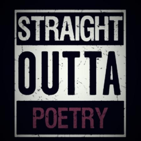 Straight outta poetry