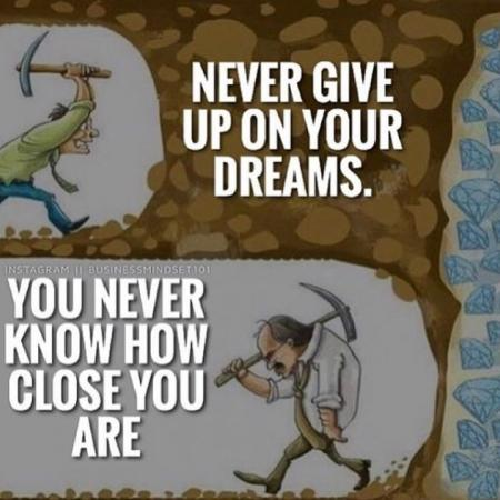 Never give up on your dreams, you never know how close you are ❤