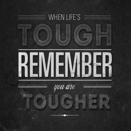 You are tougher