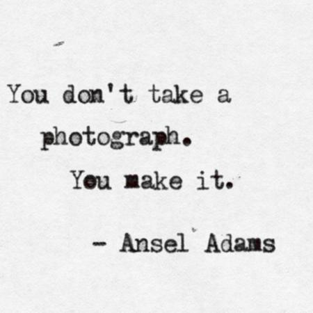 You don't take a photograph.