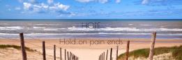 ' HOPE Hold on pain ends