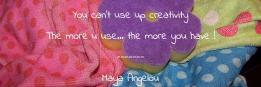 You can't use up creativity The more u use... the more you have ! ------- Maya Angelou