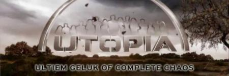 Utopia, Ultiem Geluk Of Complete Chaos