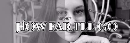 ALESSIA CARA-HOW FAR I'LL GO (COVER)