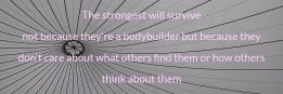 The strongest will survive