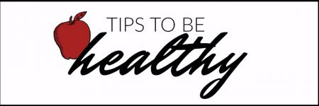 Tips to be healthy