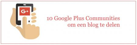 10 Google Plus Communities om een Blog te Delen