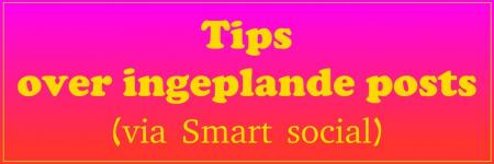 3 Tips over ingeplande posts (via Smart social)