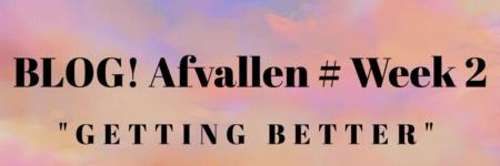 BLOG! Afvallen # Week 2 getting better