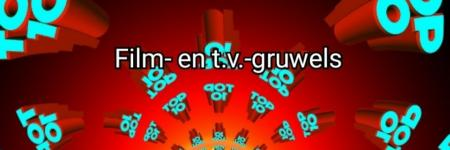 Top 10 - Film- en t.v.-gruwels