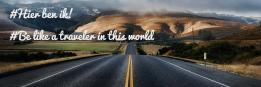 #Hier ben ik!  # Be like a traveler in this world